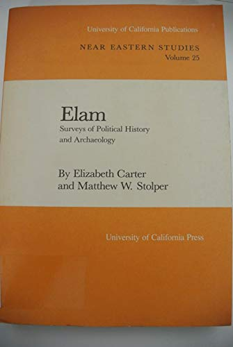 Elam: Surveys of Political History and Archaeology (University of California publications): Carter,...