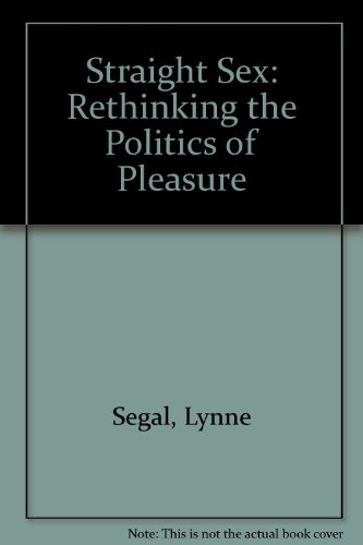 9780520200005: Straight Sex: Rethinking the Politics of Pleasure