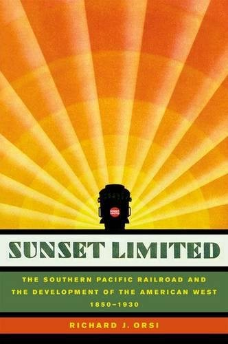 9780520200197: Sunset Limited: The Southern Pacific Railroad and the Development of the American West, 1850-1930