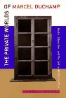 9780520200388: The Private Worlds of Marcel Duchamp: Desire, Liberation, and the Self in Modern Culture