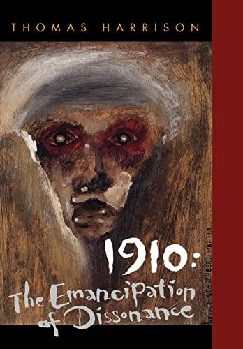 9780520200432: 1910: The Emancipation of Dissonance