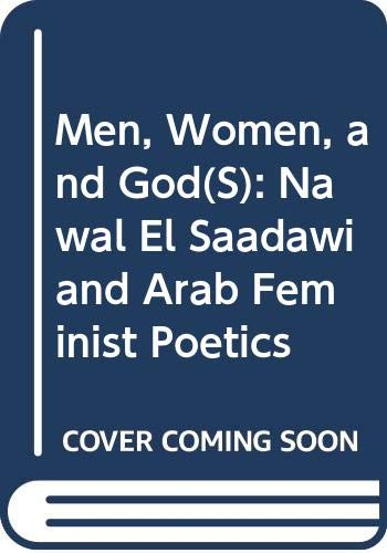 9780520200715: Men, Women, and God(s): Nawal El Saadawi and Arab Feminist Poetics