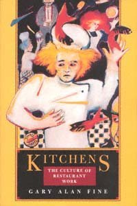 9780520200777: Kitchens: The Culture of Restaurant Work