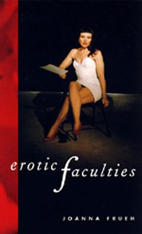 Erotic Faculties (0520200829) by Joanna Frueh