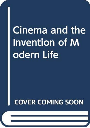9780520201118: Cinema and the Invention of Modern Life