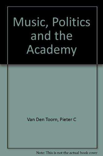 9780520201156: Music, Politics, and the Academy