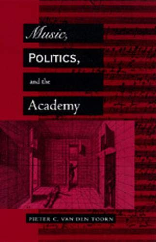 9780520201163: Music, Politics, and the Academy