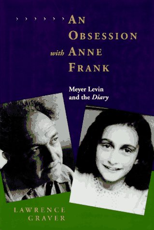 9780520201248: An Obsession with Anne Frank: Meyer Levin and the Diary