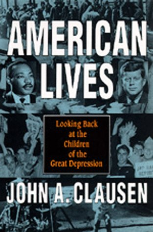 9780520201491: American Lives: Looking Back at the Children of the Great Depression