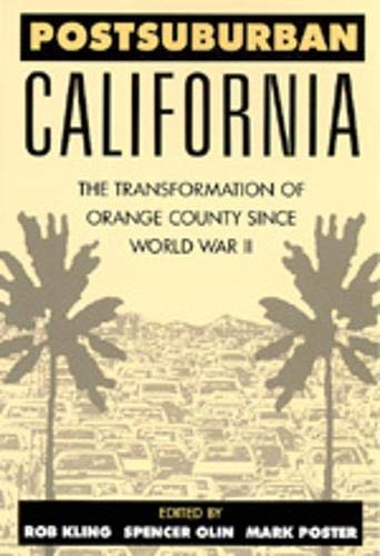 Postsuburban California: The Transformation of Orange County since World War II (0520201604) by Rob Kling; Spencer C. Olin; Mark Poster
