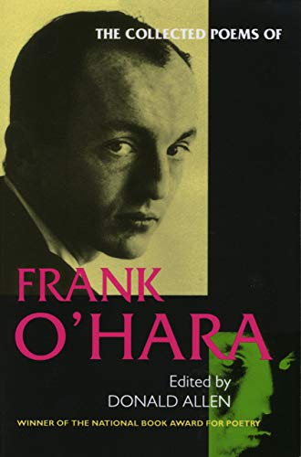 The Collected Poems of Frank O'Hara: Frank O'Hara