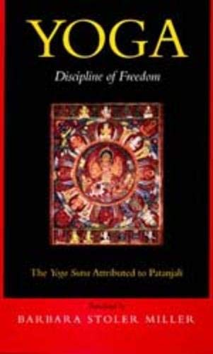 9780520201903: Yoga: Discipline of Freedom, the Yoga Sutra Attributed to Patanjali