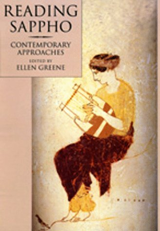 Reading Sappho: Contemporary Approaches (Classics and Contemporary Thought): Greene, Ellen