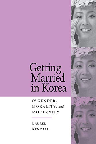 9780520202009: Getting Married in Korea: Of Gender, Morality, and Modernity