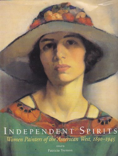 9780520202023: Independent Spirits: Women Painters of the American West, 1890-1945