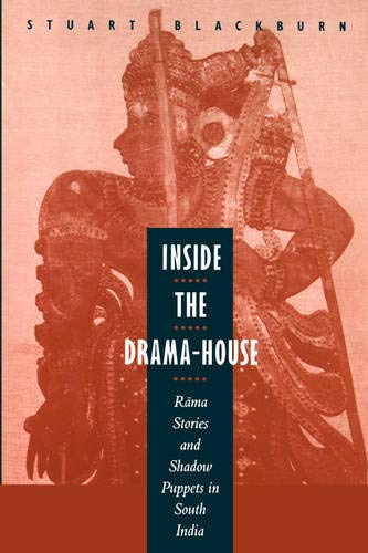 9780520202061: Inside the Drama-House: Rama Stories and Shadow Puppets in South India