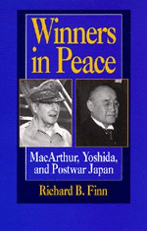 9780520202139: Winners in Peace: MacArthur, Yoshida, and Postwar Japan