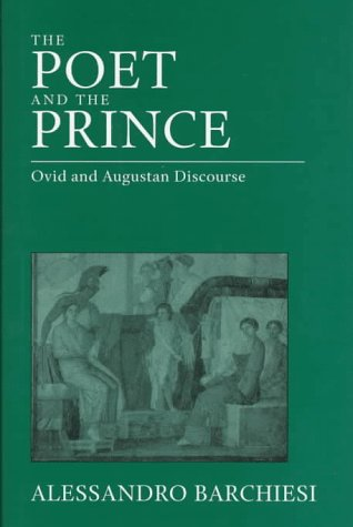 9780520202238: The Poet and the Prince: Ovid and Augustan Discourse