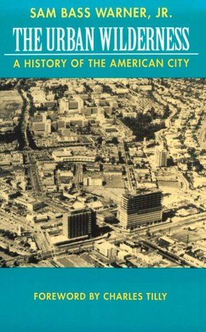 9780520202245: The Urban Wilderness: A History of the American City (Classics in Urban History)
