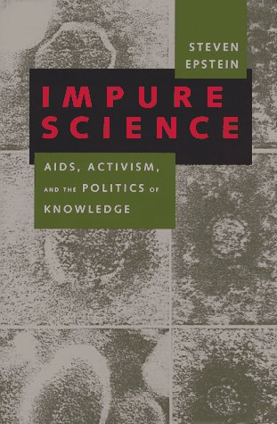 9780520202337: Impure Science: AIDS, Activism, and the Politics of Knowledge (Medicine and Society)