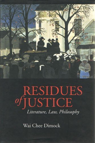9780520202436: Residues of Justice: Literature, Law, Philosophy