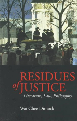 9780520202443: Residues of Justice: Literature, Law, Philosophy