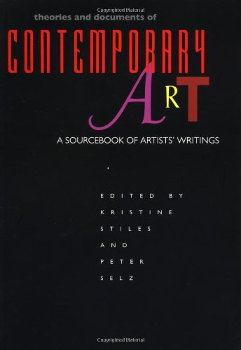 9780520202535: Theories and Documents of Contemporary Art: A Sourcebook of Artists' Writings (California Studies in the History of Art)