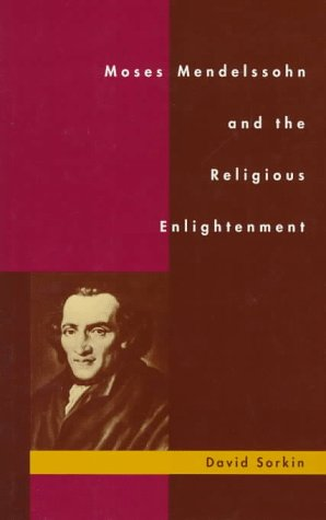 9780520202610: Moses Mendelssohn and the Religious Enlightenment