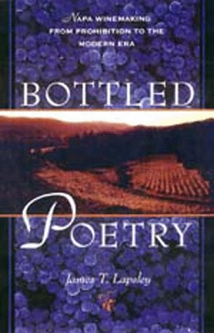 9780520202726: Bottled Poetry: Napa Winemaking from Prohibition to the Modern Era