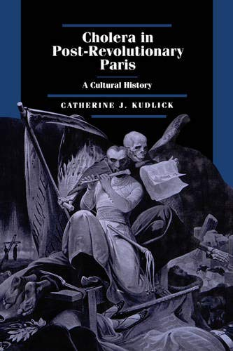 9780520202733: Cholera in Post-Revolutionary Paris: A Cultural History (Studies on the History of Society and Culture)