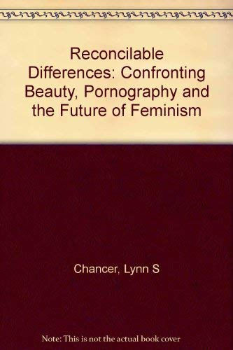 9780520202856: Reconcilable Differences: Confronting Beauty, Pornography, and the Future of Feminism