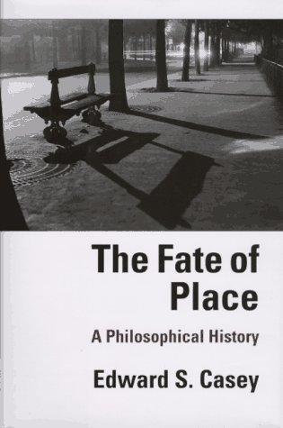 9780520202962: The Fate of Place: A Philosophical History