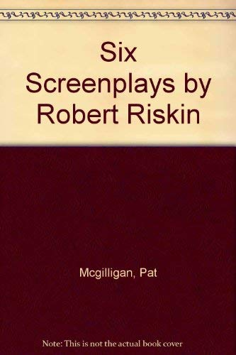Six Screenplays (Platinum Blonde, it Happened One: Riskin, Robert (edited