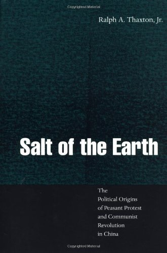 9780520203181: Salt of the Earth: The Political Origins of Peasant Protest and Communist Revolution in China