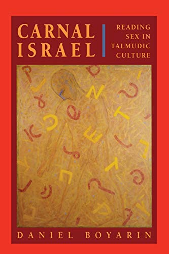 9780520203365: Carnal Israel: Reading Sex in Talmudic Culture
