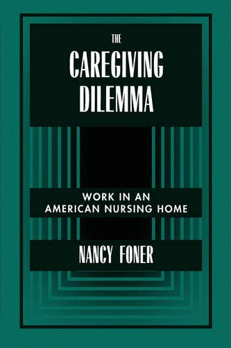 9780520203372: The Caregiving Dilemma - Work in an American Nursing Home (Paper)