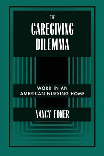 9780520203372: The Caregiving Dilemma: Work in an American Nursing Home