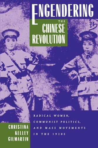 9780520203464: Engendering the Chinese Revolution: Radical Women, Communist Politics, and Mass Movements in the 1920s