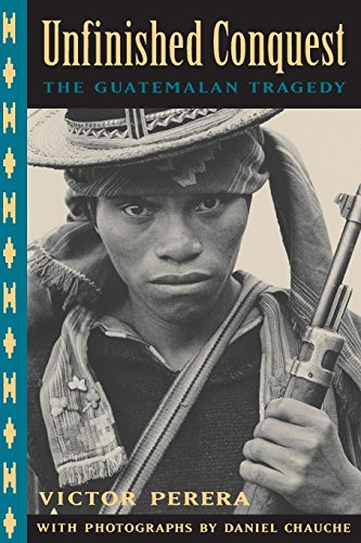 9780520203495: Unfinished Conquest: The Guatemalan Tragedy