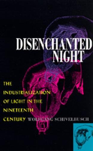 9780520203549: Disenchanted Night: The Industrialization of Light in the Nineteenth Century