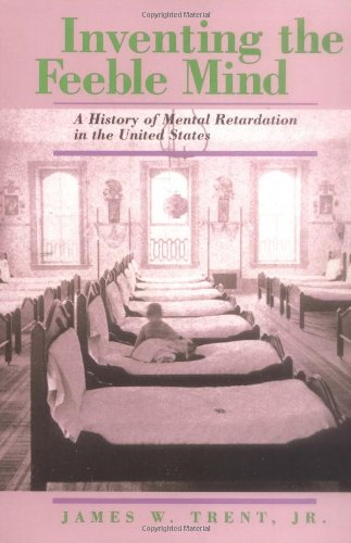 9780520203570: Inventing the Feeble Mind: A History of Mental Retardation in the United States (Medicine and Society)