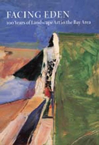 9780520203631: Facing Eden: 100 Years of Landscape Art in the Bay Area