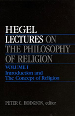 9780520203716: Lectures on the Philosophy of Religion, Vol. I: Introduction and The Concept of Religion