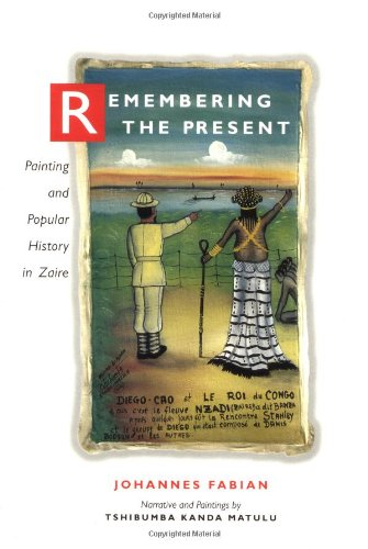9780520203761: Remembering the Present: Painting and Popular History in Zaire
