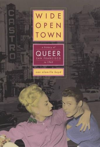 9780520204157: Wide-Open Town: A History of Queer San Francisco to 1965
