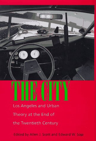 9780520204249: The City: Los Angeles and Urban Theory at the End of the Twentieth Century