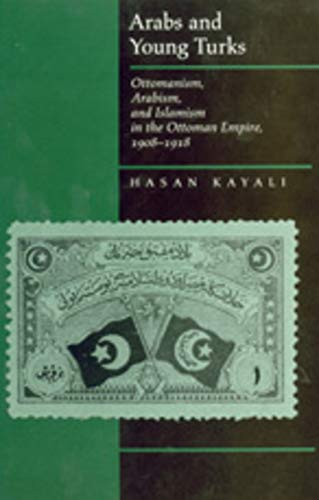 Arabs and Young Turks: Ottomanism, Arabism, and Islamism in the Ottoman Empire 1908-1918.