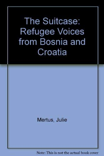 9780520204584: The Suitcase: Refugee Voices from Bosnia and Croatia