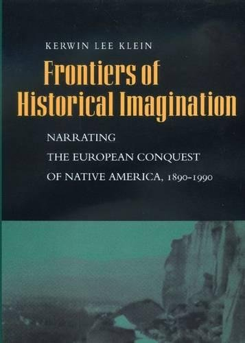 9780520204638: Frontiers of Historical Imagination: Narrating the European Conquest of Native America, 1890-1900