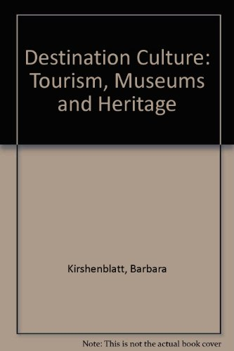 9780520204676: Destination Culture: Tourism, Museums, and Heritage